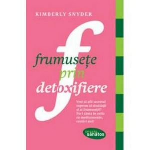 frumusete prin detoxifiere kimberly snyder